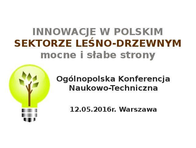 Konferencja: Innowacje w polskim sektorze leśno-drzewnym  mocne i słabe strony