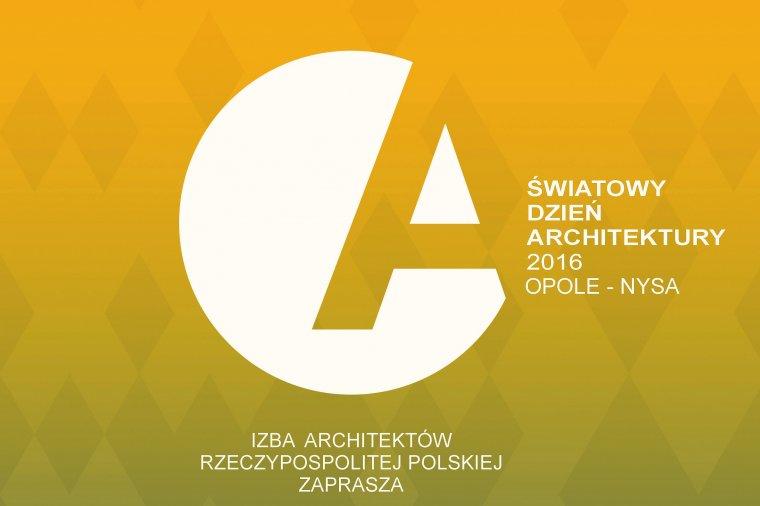 Światowy Dzień Architektury w Opolu i Nysie