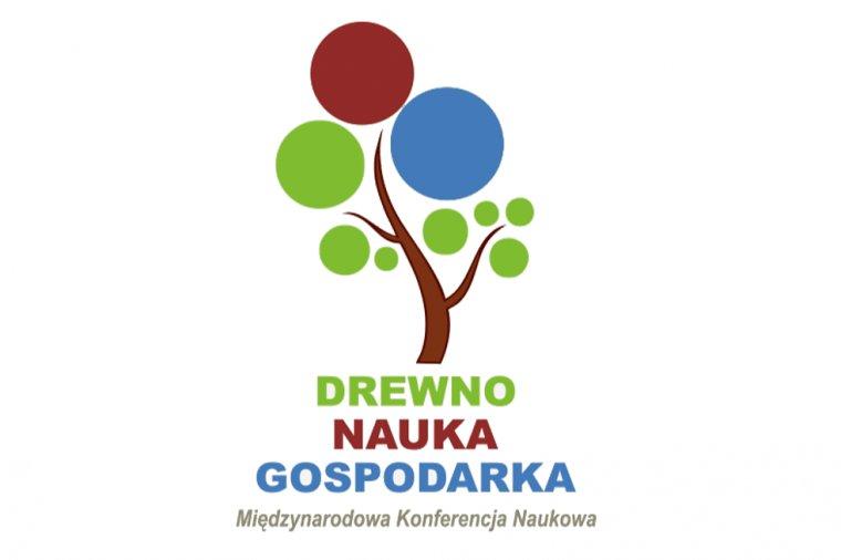 DREWNO – NAUKA – GOSPODARKA - Międzynarodowa Konferencja Naukowa