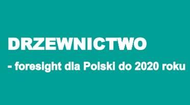 Drzewnictwo - Foresight dla Polski do 2020 roku