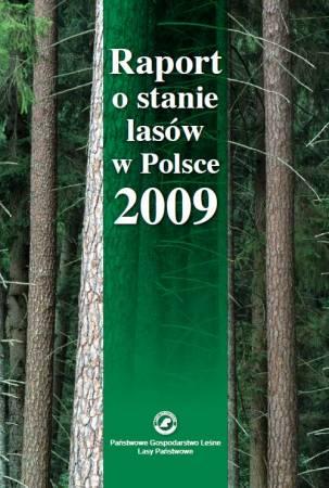 Raport o stanie lasów w Polsce 2009