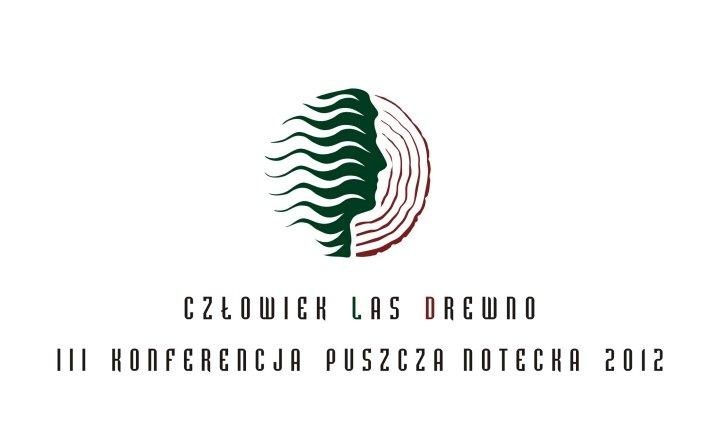 III konferencja Puszcza Notecka - 2012 - Człowiek - Las - Drewno
