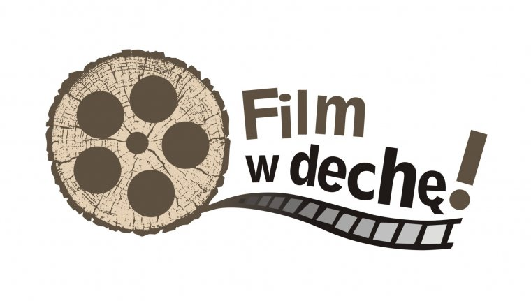 FILM W DECHĘ - Ogólnopolski konkurs dla szkół ponadgimnazjalnych na najciekawszy film promujący drewno