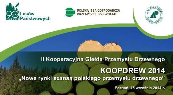 KOODREW 2014 - Nowe rynki szansą polskiego przemysłu drzewnego