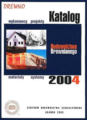KATALOG BUDOWNICTWA DREWNIANEGO 2004