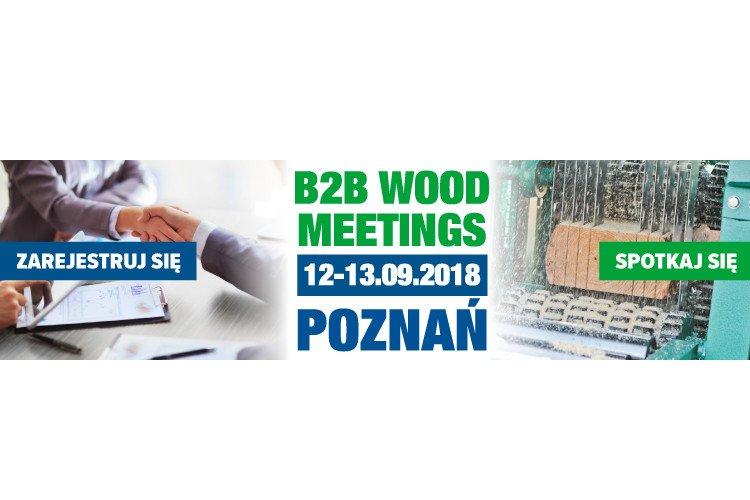 Biznesowe spoiwo - B2B Wood Meetings 2018
