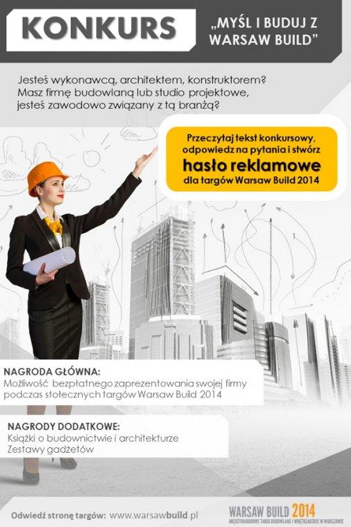 Zwycięzca konkursu otrzyma możliwość bezpłatnej prezentacji swojej firmy na wrześniowych targach Warsaw Build 2014.